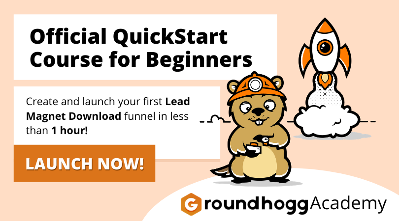 The Official Quickstart Course for the Groundhogg Community